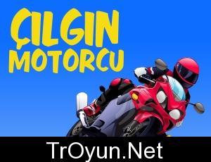 Çılgın Motorcu oyna Oyunu